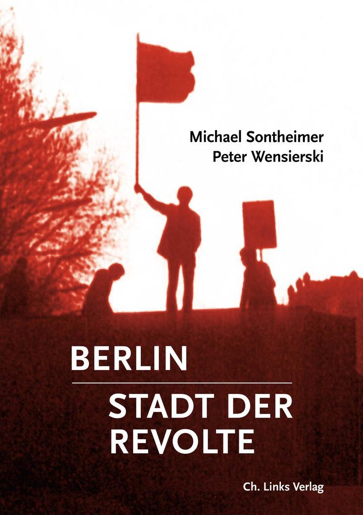 Berlin - Stadt der Revolte als Buch (gebunden)