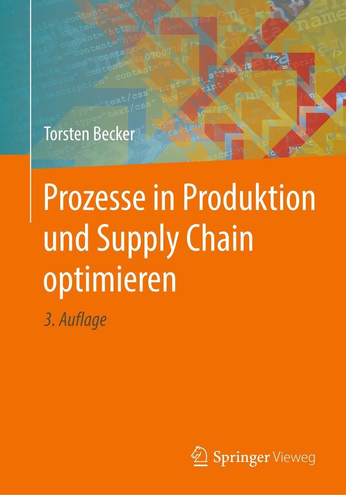 Prozesse in Produktion und Supply Chain optimieren als Buch von Torsten Becker