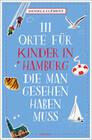 111 Orte für Kinder in Hamburg, die man gesehen haben muss