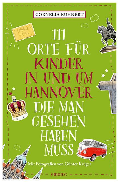 111 Orte für Kinder in Hannover, die man gesehen haben muss als Taschenbuch
