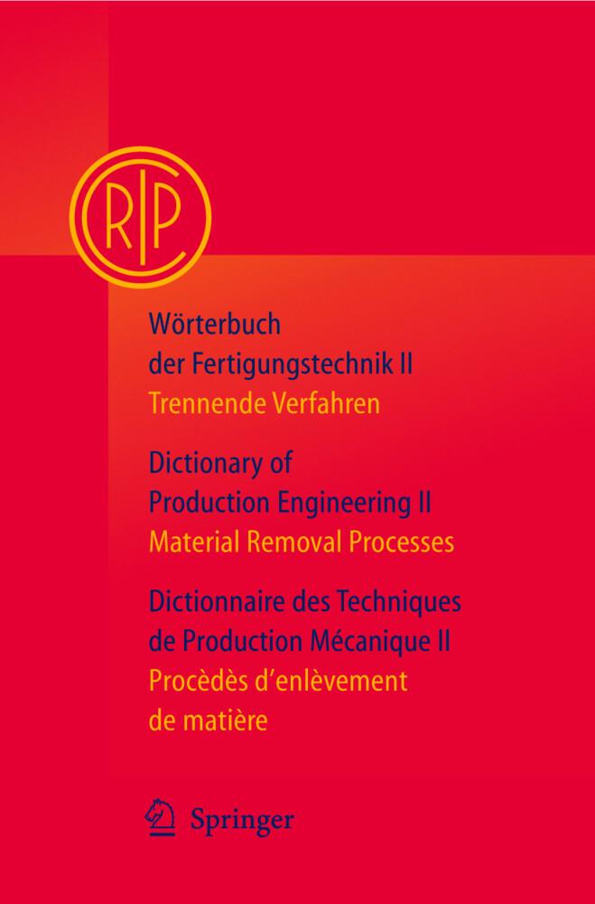 Wörterbuch der Fertigungstechnik / Dictionary of Production Engineering / Dictionnaire des Techniques de Production Mécanique Vol. II als Buch (gebunden)