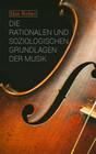 Die rationalen und soziologischen Grundlagen der Musik