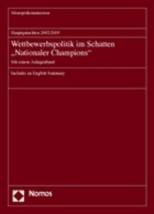 Hauptgutachten 2002/2003. Wettbewerbspolitik im Schatten 'Nationaler Champions'. Hauptband als Buch (kartoniert)