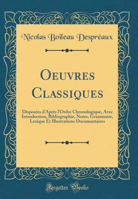 Oeuvres Classiques als Buch von Nicolas Boileau Despréaux - Forgotten Books