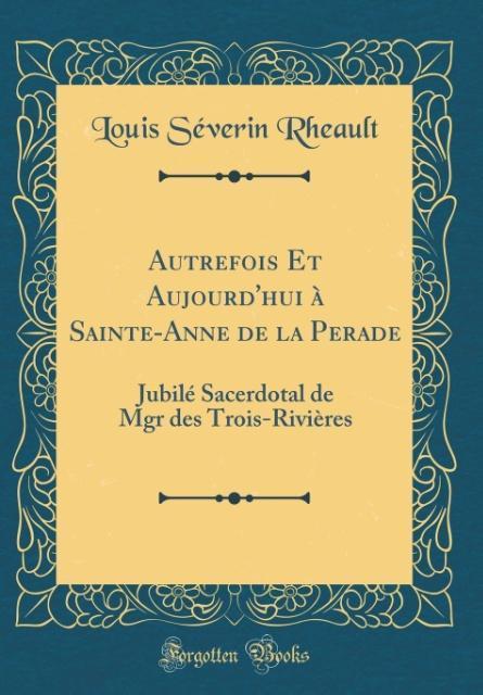 Autrefois Et Aujourd'hui à Sainte-Anne de la Perade