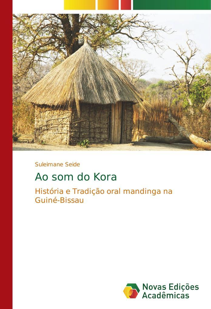Ao som do Kora als Buch von Suleimane Seide