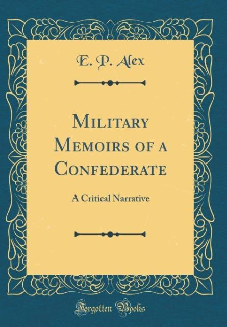 Military Memoirs of a Confederate