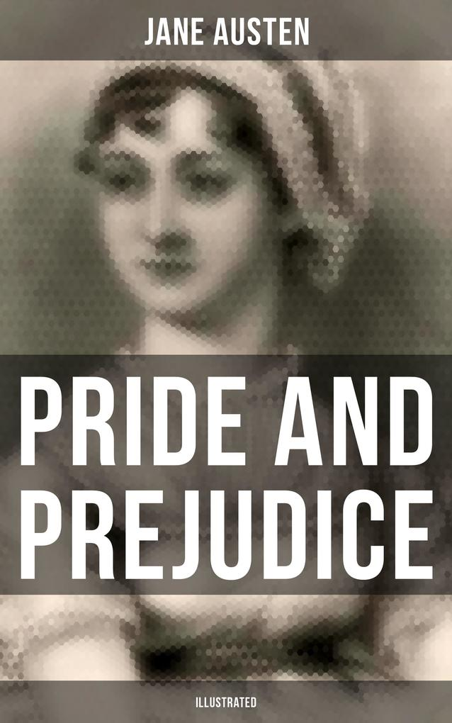 Pride and Prejudice (Illustrated) als eBook epub