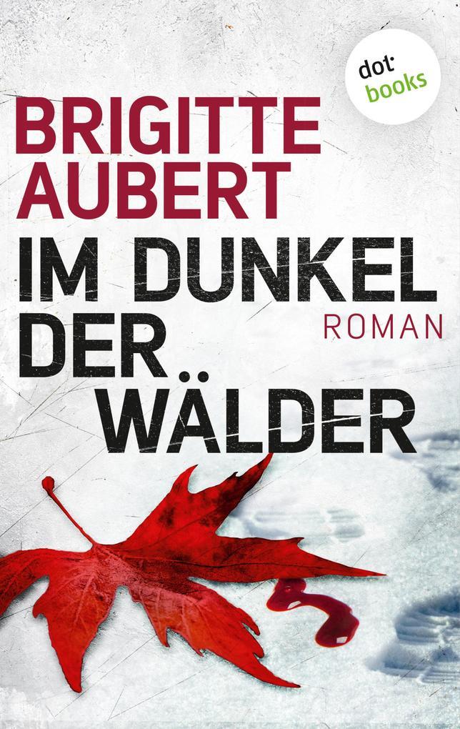 Im Dunkel der Wälder: Élise-Andrioli-Reihe 1 als eBook