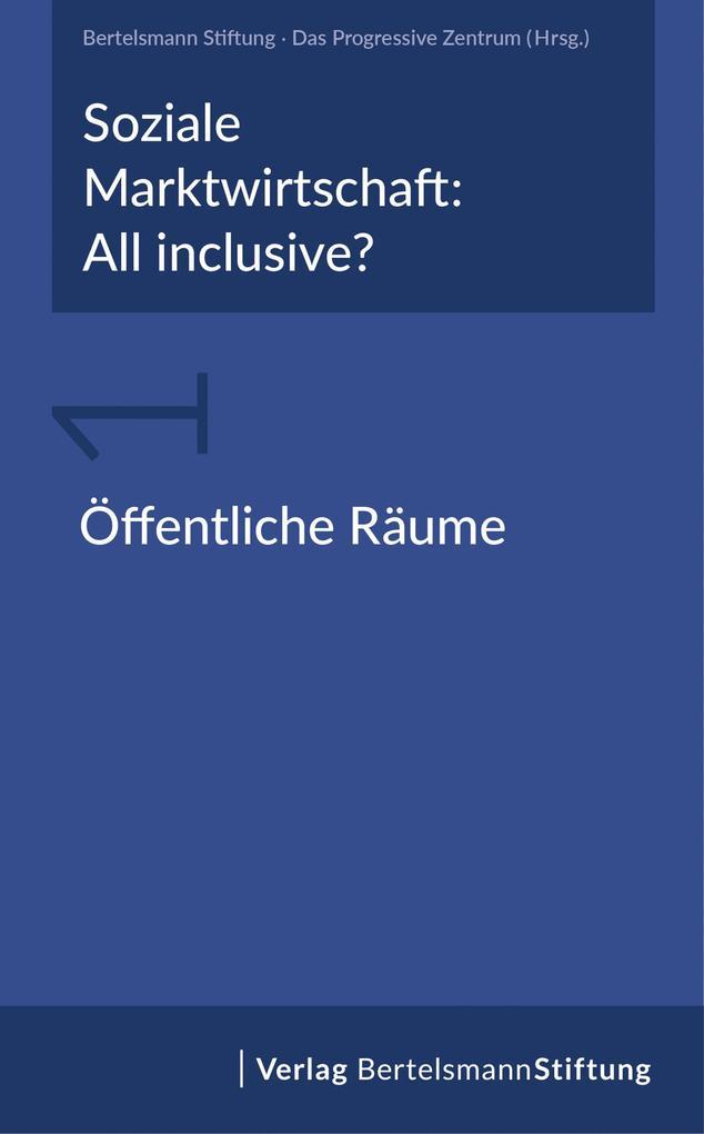 Soziale Marktwirtschaft: All inclusive? Band 1: Öffentliche Räume als eBook
