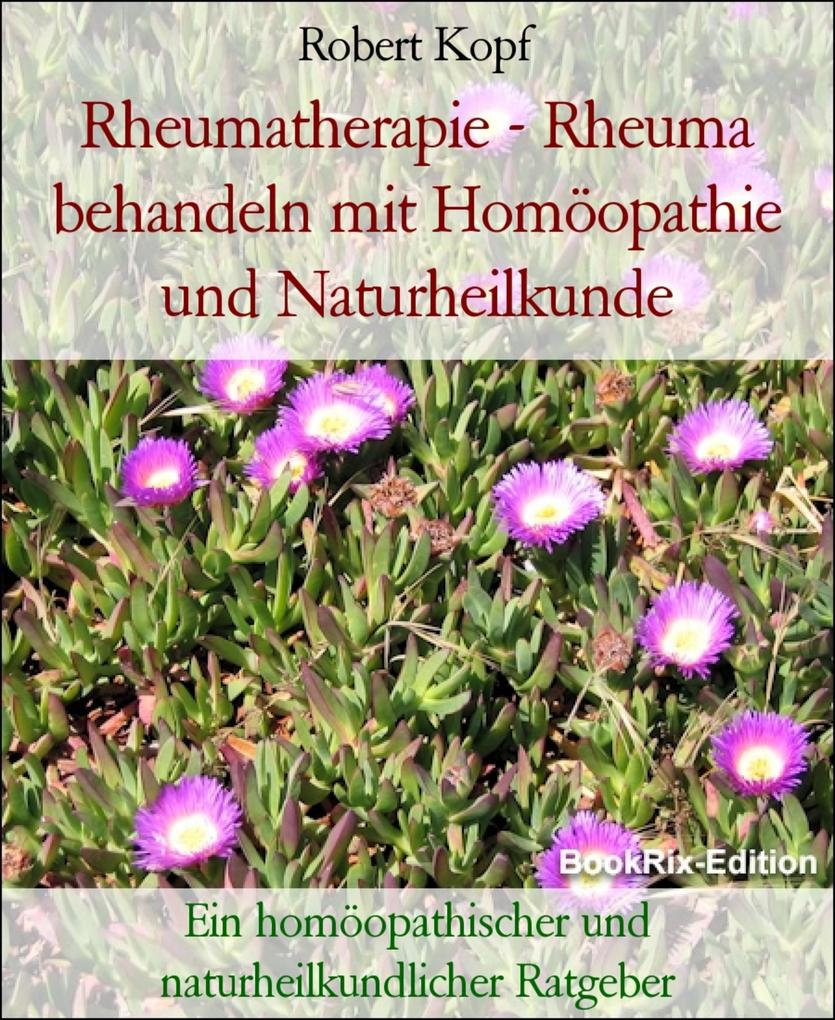 Rheumatherapie - Rheuma behandeln mit Homöopathie und Naturheilkunde als eBook