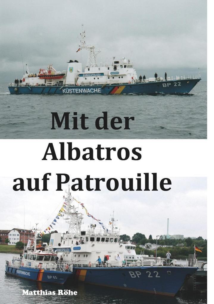 Mit der Albatros auf Patrouille als eBook von M...