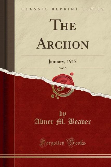 The Archon, Vol. 5 als Taschenbuch von Abner M. Beaver