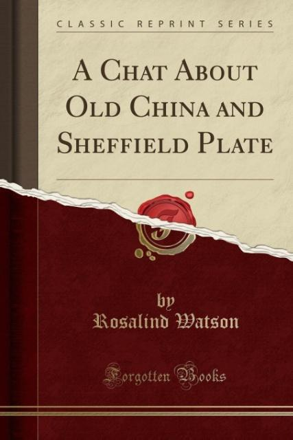 A Chat About Old China and Sheffield Plate (Cla...