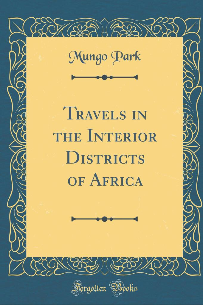 Travels in the Interior Districts of Africa (Cl...