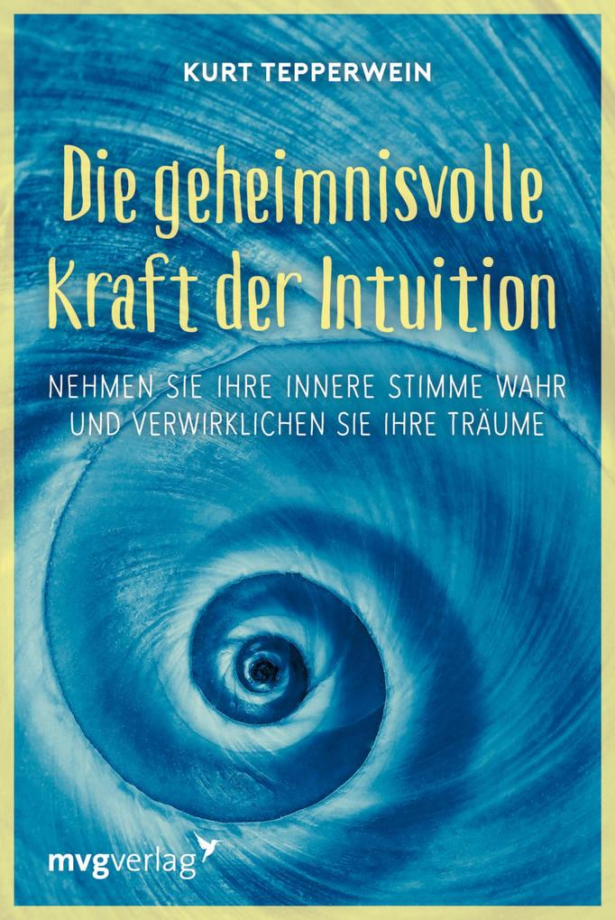 Die geheimnisvolle Kraft der Intuition als eBook epub