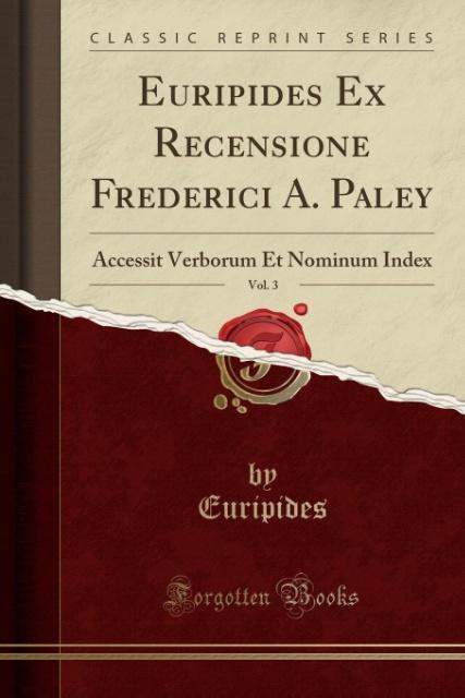 Euripides Ex Recensione Frederici A. Paley, Vol. 3 als Taschenbuch von Euripides Euripides - Forgotten Books