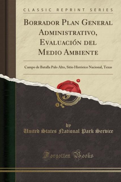 Borrador Plan General Administrativo, Evaluación del Medio Ambiente als Taschenbuch von United States National Park Service