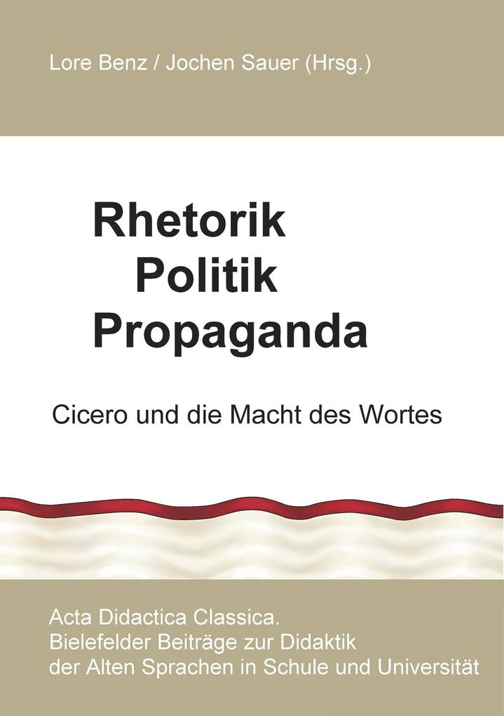 Rhetorik Politik Propaganda als Buch