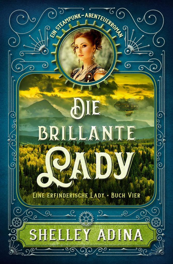 Die brillante Lady (EINE ERFINDERISCHE LADY, #4) als eBook von Shelley Adina