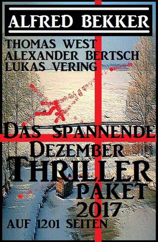 Das spannende Dezember Thriller Paket 2017 auf 1201 Seiten als eBook