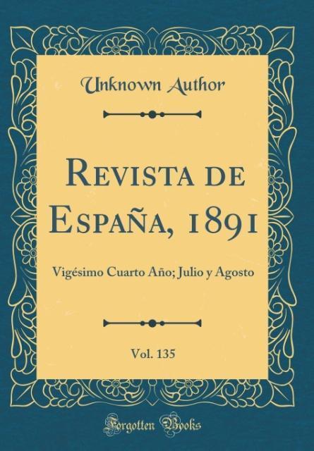 Revista de España, 1891, Vol. 135 als Buch von Unknown Author - Forgotten Books