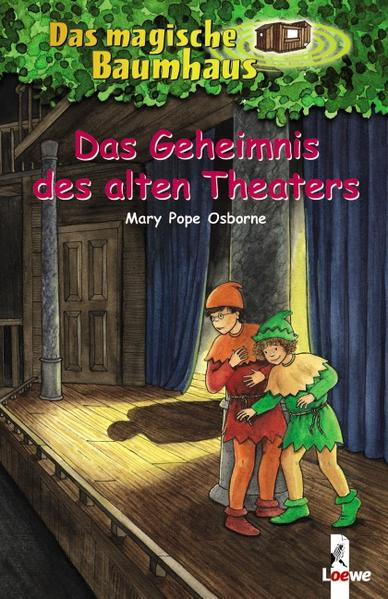 Das magische Baumhaus 23. Das Geheimnis des alten Theaters als Buch von Mary Pope Osborne