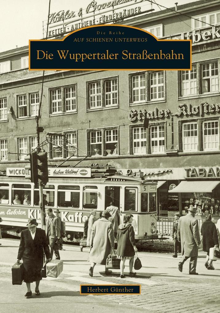 Die Wuppertaler Straßenbahn als Buch von Herber...
