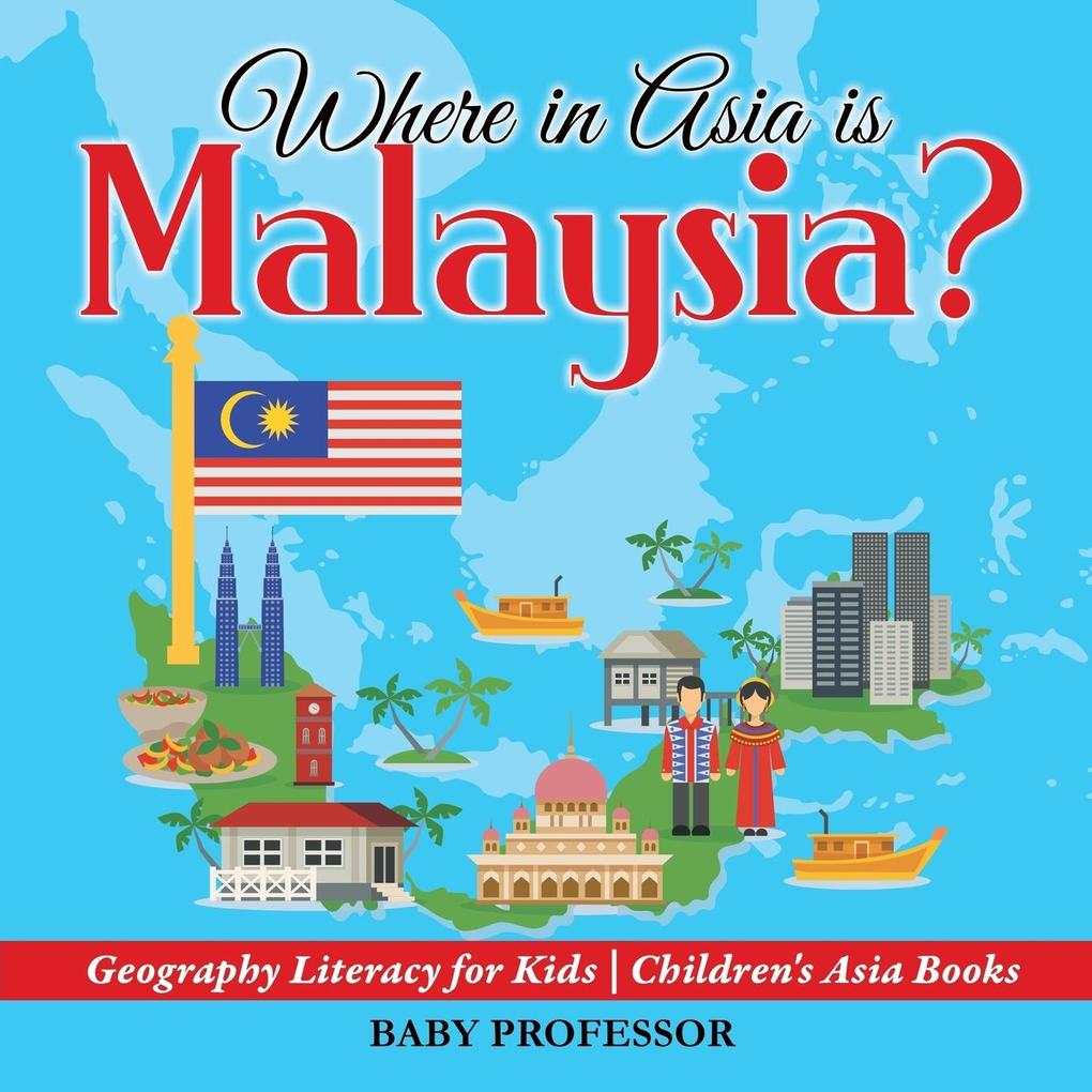 Where in Asia is Malaysia? Geography Literacy f...