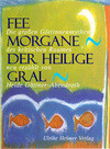 Fee Morgane - Der Heilige Gral