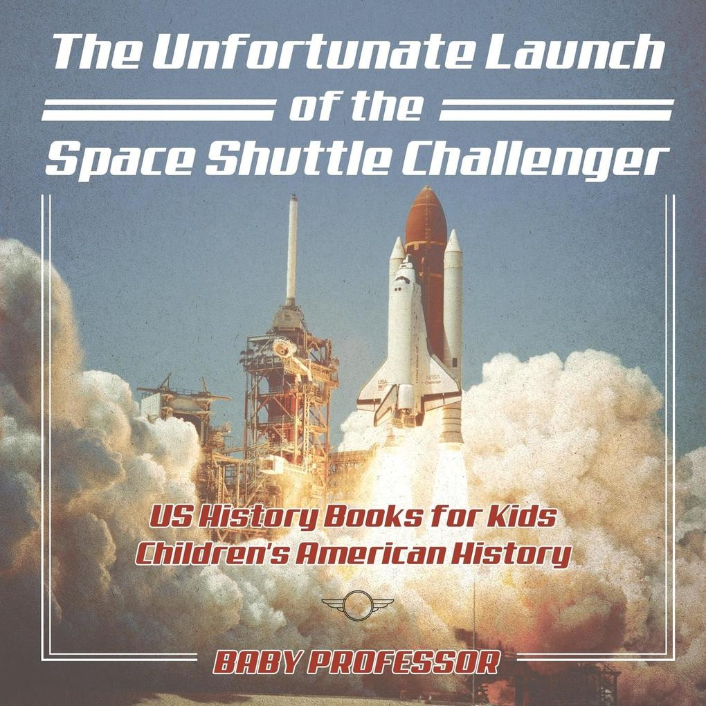 The Unfortunate Launch of the Space Shuttle Cha...