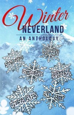 Winter Neverland als eBook von Sam Baker, J Douglas Burton, Chelsea Lauren