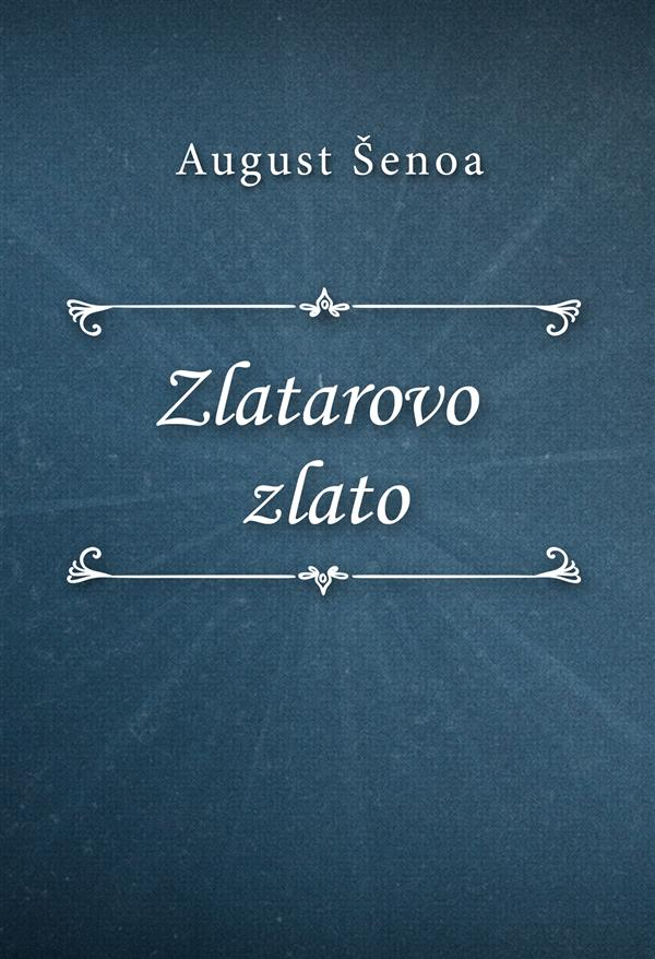 Zlatarovo zlato als eBook von August ?enoa