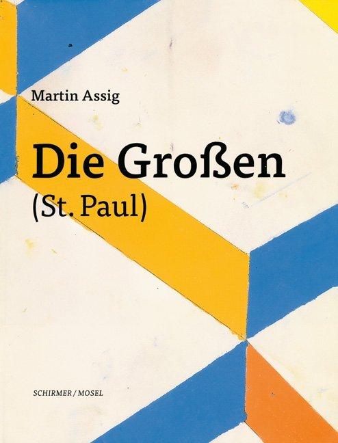Die Großen (St. Paul) als Buch von Martin Assig, Reinhard Ermen