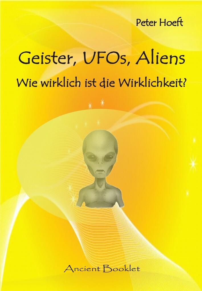 Geister, UFOs, Aliens als eBook von Peter Hoeft