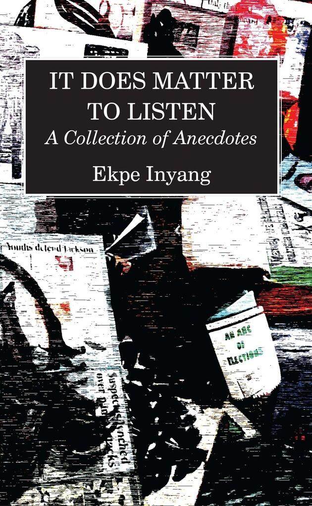 It Does Matter To Listen als eBook von Ekpe Inyang