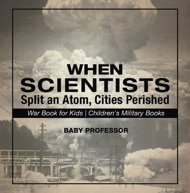 When Scientists Split an Atom, Cities Perished ...