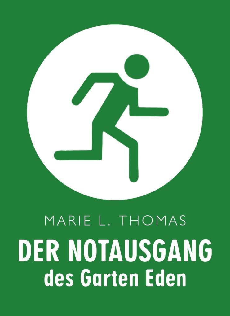 Der Notausgang des Garten Eden als eBook