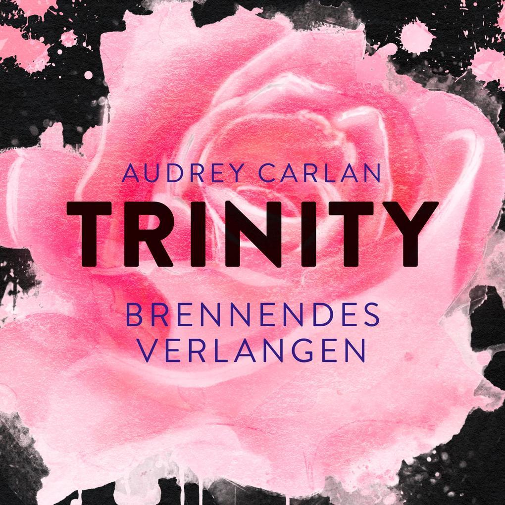 Trinity - Brennendes Verlangen als Hörbuch Download