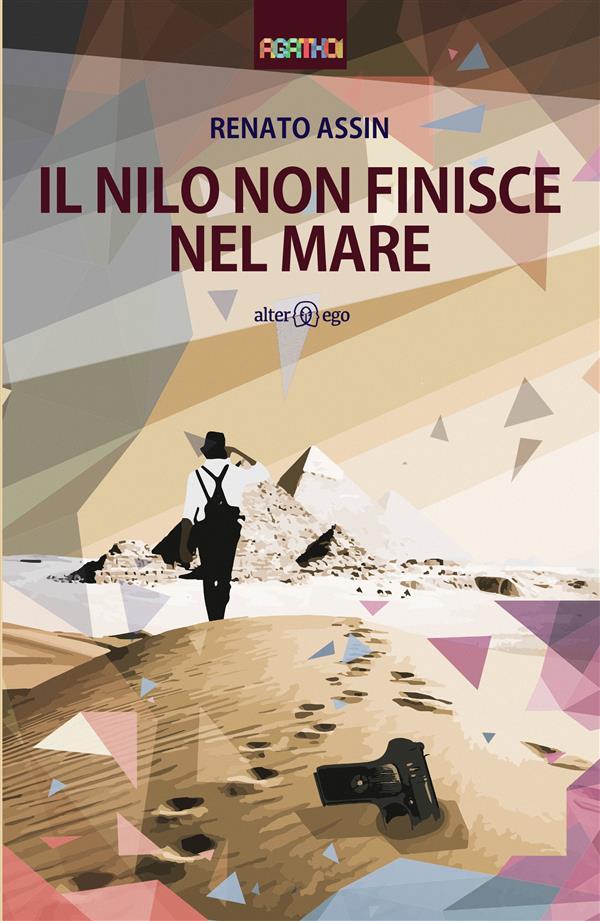 Il Nilo non finisce nel mare als eBook von Renato Assin - Alter Ego Edizioni