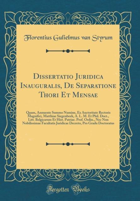 Dissertatio Juridica Inauguralis, De Separatione Thori Et Mensae als Buch von Florentius Gulielmus van Styrum