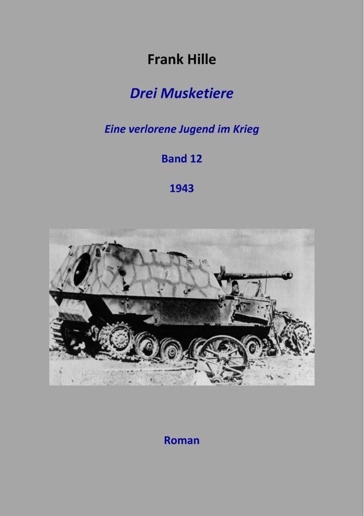 Drei Musketiere - Eine verlorene Jugend im Krieg, Band 12 als eBook