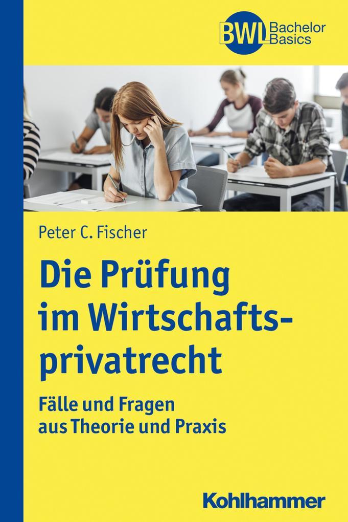Die Prüfung im Wirtschaftsprivatrecht als eBook...