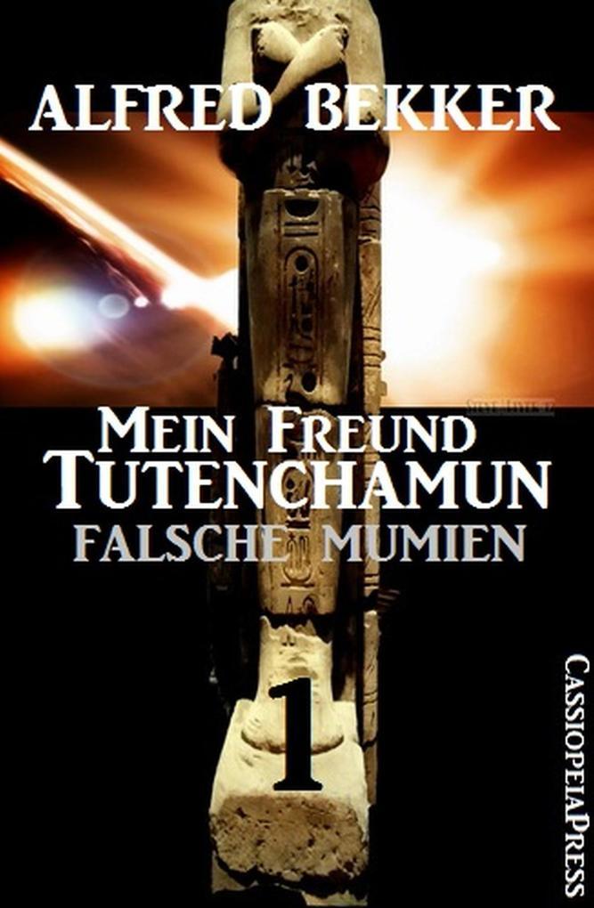 Falsche Mumien: Mein Freund Tutenchamun als eBook