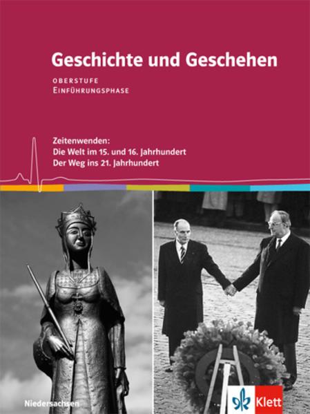 Geschichte und Geschehen Oberstufe Einführungsphase. Ausgabe Niedersachsen: Schülerbuch Klasse 11 (G9)