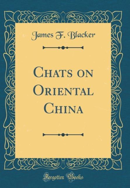 Chats on Oriental China (Classic Reprint) als B...