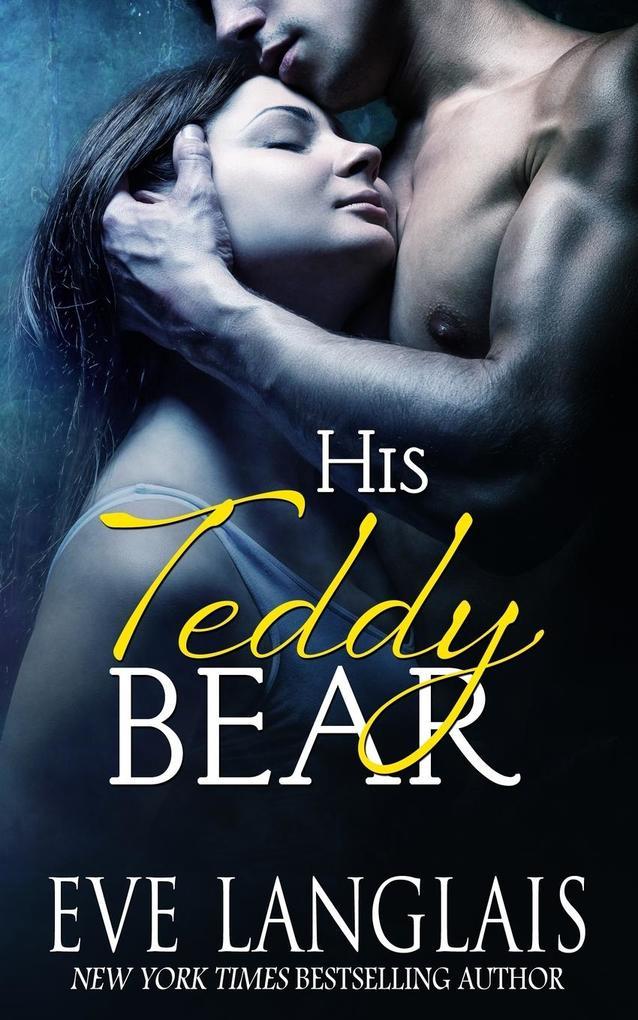 His Teddy Bear als Taschenbuch von Eve Langlais