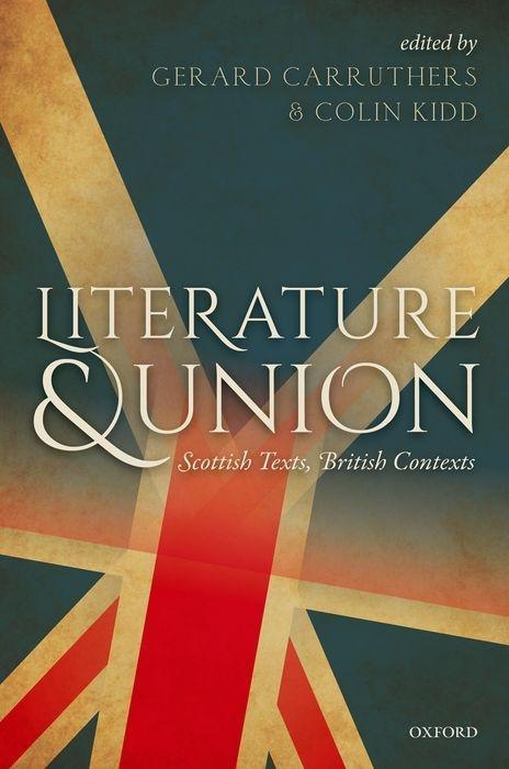 Literature and Union: Scottish Texts, British Contexts als Buch (gebunden)