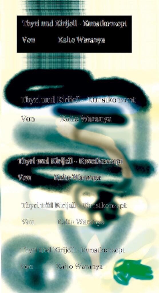 Thyri und Kirijell - Kunstkonzept als eBook von Kaito Waranya
