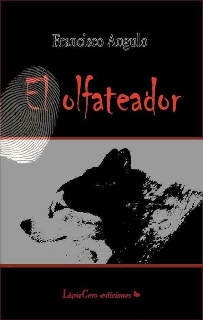 EL OLFATEADOR als eBook von Francisco Angulo de Lafuente